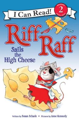 Riff Raff Sails the High Cheese: I Can Read Level 2