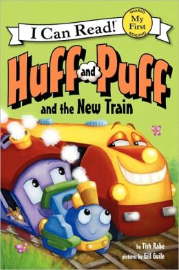 Huff and Puff and the New Train: My First I Can Read
