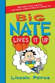 Book Cover Image. Title: Big Nate Lives It Up (Big Nate Series #7), Author: Lincoln Peirce