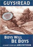Book Cover Image. Title: Guys Read:  Boys Will Be Boys, Author: James Patterson
