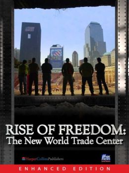Rise of Freedom: The New World Trade Center (Enhanced Edition)
