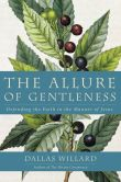 Book Cover Image. Title: The Allure of Gentleness:  Defending the Faith in the Manner of Jesus, Author: Dallas Willard
