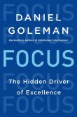 Book Cover Image. Title: Focus:  The Hidden Driver of Excellence, Author: Daniel Goleman