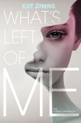 What's Left of Me: The Hybrid Chronicles, Book One