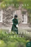 The Uninvited Guests: A Novel