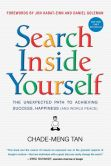 Book Cover Image. Title: Search Inside Yourself:  The Unexpected Path to Achieving Success, Happiness (and World Peace), Author: Chade-Meng Tan