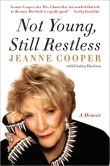 Book Cover Image. Title: Not Young, Still Restless, Author: Jeanne Cooper