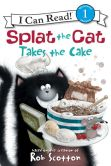 Book Cover Image. Title: Splat the Cat Takes the Cake, Author: Rob Scotton