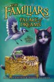 Book Cover Image. Title: The Familiars #4:  Palace of Dreams, Author: Adam Jay Epstein