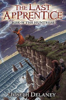 Rise of the Huntress (Last Apprentice Series #7)