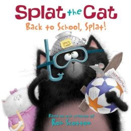 Back to School, Splat! (Splat the Cat Series)