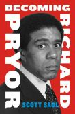Book Cover Image. Title: Becoming Richard Pryor, Author: Scott Saul