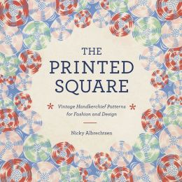 The Printed Square: Vintage Handkerchiefs for Fashion and Design