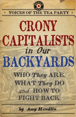Crony Capitalists in Our Backyards: Who They Are, What They Do, and How to Fight Back