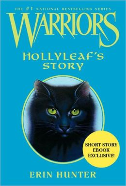 Hollyleaf's Story (Warriors: Omen of the Stars Series)