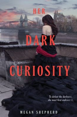 Her Dark Curiosity (Madman's Daughter Series #2)