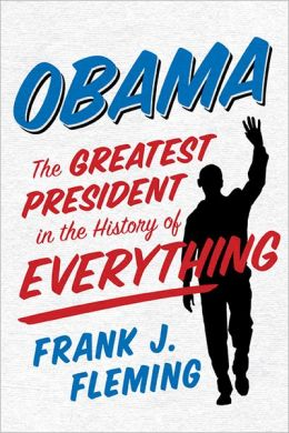 Obama: The Greatest President in the History of Everything