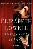 Book Cover Image. Title: Dangerous Refuge:  A Novel, Author: Elizabeth Lowell
