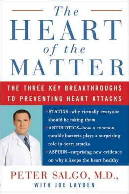 The Heart of the Matter: The Three Key Breakthroughs to Preventing Heart Attacks