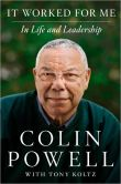 Book Cover Image. Title: It Worked for Me:  In Life and Leadership, Author: Colin Powell