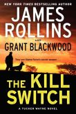 Book Cover Image. Title: The Kill Switch (Tucker Wayne Series #1), Author: James Rollins