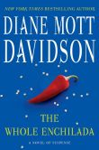 Book Cover Image. Title: The Whole Enchilada (Culinary Mystery Series #17), Author: Diane Mott Davidson
