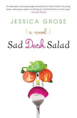 Sad Desk Salad: A Novel