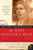 Book Cover Image. Title: The Nazi Officer's Wife:  How One Jewish Woman Survived The Holocaust, Author: Edith H. Beer