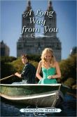Book Cover Image. Title: A Long Way from You, Author: Gwendolyn Heasley