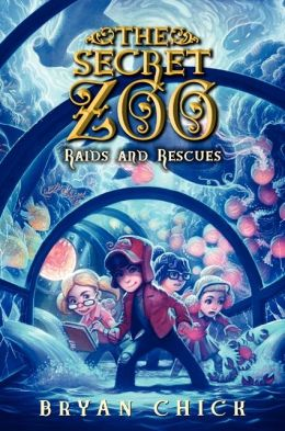 Raids and Rescues (The Secret Zoo Series #5)