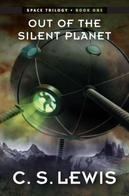 Out of the Silent Planet (Space Trilogy Series #1)