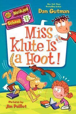 Miss Klute Is a Hoot! (My Weirder School Series #11)
