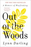 Book Cover Image. Title: Out of the Woods:  A Memoir of Wayfinding, Author: Lynn Darling