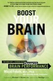 Book Cover Image. Title: Boost Your Brain:  The New Art and Science Behind Enhanced Brain Performance, Author: Majid Fotuhi