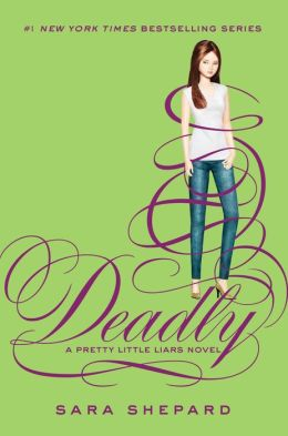 Deadly (Pretty Little Liars Series #14)