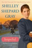 Book Cover Image. Title: Hopeful:  Return to Sugarcreek, Book One, Author: Shelley Shepard Gray