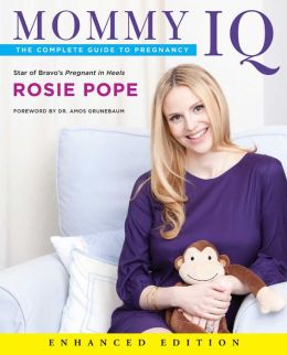 Mommy IQ (Enhanced Edition): The Complete Guide to Pregnancy