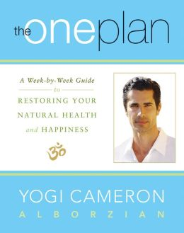The One Plan: A Week-by-Week Guide to Restoring Your Natural Health and Happiness