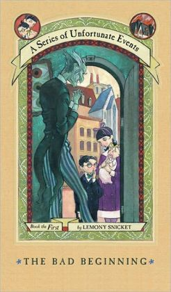 The Bad Beginning (A Series of Unfortunate Events #1) The Short-Lived Edition
