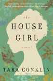 Book Cover Image. Title: The House Girl, Author: Tara Conklin