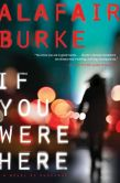 Book Cover Image. Title: If You Were Here, Author: Alafair Burke