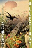 Book Cover Image. Title: Allegiant (Divergent Series #3), Author: Veronica Roth