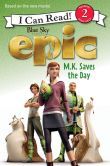 Book Cover Image. Title: Epic:  M.K. Saves the Day, Author: Lucy Rosen