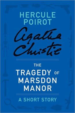 The Tragedy of Marsdon Manor: A Hercule Poirot Short Story