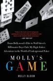 Book Cover Image. Title: Molly's Game:  From Hollywood's Elite to Wall Street's Billionaire Boys Club, My High-Stakes Adventure in the World of Underground Poker, Author: Molly Bloom