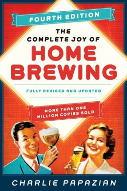 The Complete Joy of Homebrewing Fourth Edition