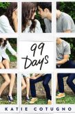 Book Cover Image. Title: 99 Days, Author: Katie Cotugno