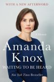 Book Cover Image. Title: Waiting to Be Heard, Author: Amanda Knox