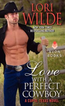 Love with a Perfect Cowboy (Cupid, Texas Series #4)