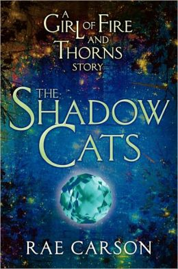 The Shadow Cats (Girl of Fire and Thorns Series)